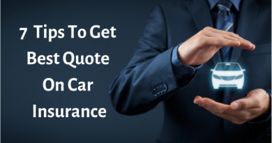 Know These 7 Tips To Get The Best Quote For Your Car Insurance